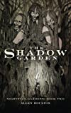 The Shadow Garden: Volume 2 (Nightfall Gardens)