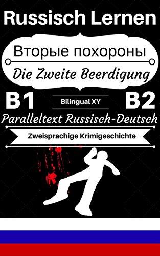 russisch-lernen---die-zweite-beerdigung-zweisprachige-krimigeschichte-paralleltext-russisch-deutsch-russisch-b1-russisch-b2-russisch-deutsch-zweisprachige-geschichten