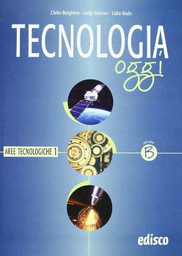 Tecnologia oggi. Materiali per il docente. Per la Scuola media: 2