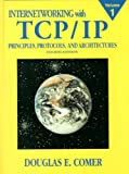 Internetworking with TCP/IP: Principles, Protocols and Architecture v.1: Principles, Protocols, and Architecture: Principles, Protocols and Architecture Vol 1 (Internetworking with TCP/IP Vol. 1)