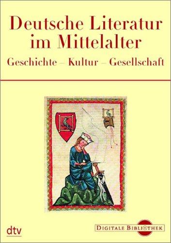Digitale Bibliothek 88: Deutsche Literatur im Mittelalter. Geschichte, Kultur, Gesellschaft