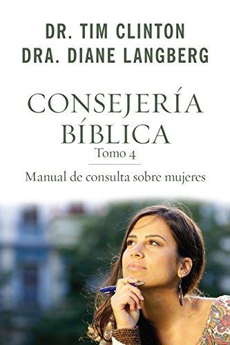 Consejería bíblica tomo 4 (Consejeria Biblica) por Dr. Tim Clinton