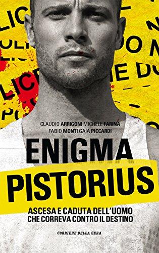 Enigma Pistorius: Ascesa e caduta dell'uomo che correva contro il destino