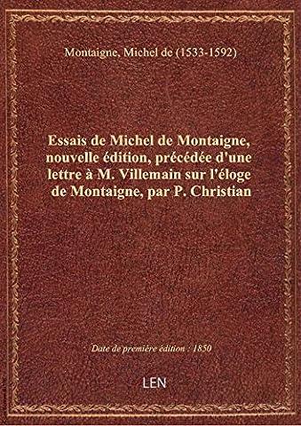 M Villemain - Essais de Michel de Montaigne, nouvelle édition,