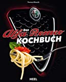 Das Alfa Romeo-Kochbuch: La macchina del gusto