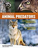 The Encyclopedia of Animal Predators: Learn about Each Predator's Traits and Behaviors; Identify the Tracks and Signs of More Than 50 Predators; Protect Your Livestock, Poultry, and Pets