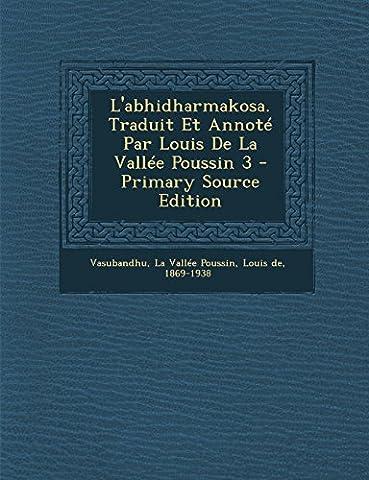 L'Abhidharmakosa. Traduit Et Annote Par Louis de la Vallee Poussin 3