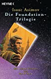 Die Foundation-Trilogie: Foundation / Foundation und Imperium / Zweite Foundation - Isaac Asimov
