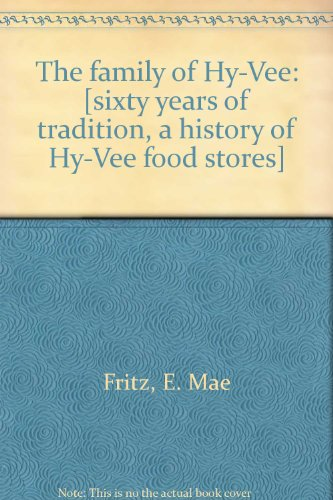 the-family-of-hy-vee-sixty-years-of-tradition-a-history-of-hy-vee-food-stores