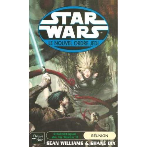 Star wars, l'hérétique de la force, tome 3 : La réunion