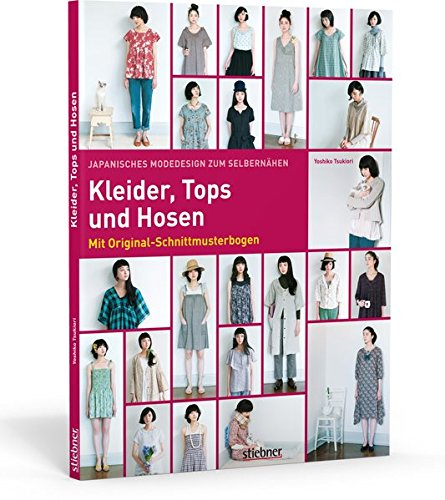 Hosen-stil Hose (Kleider, Tops und Hosen. 23 Kleidungsstücke im japanischen Stil zum Selbernähen. Mit Schnittmusterbogen in Originalgröße und bebilderten Schritt-für-Schritt-Nähanleitungen.)