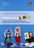 Alfabetouno junior. Percorso di prima alfabetizzazione per bambini stranieri neoarrivati. Per la scuola elementare