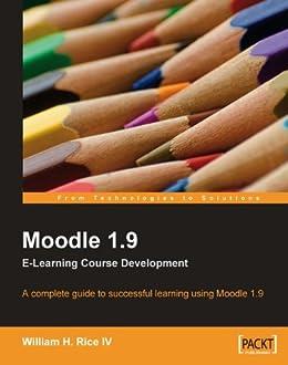Moodle 1.9 E-Learning Course Development par [Rice, William]