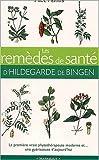 Les remèdes de santé d'Hildegarde de Bingen - Marabout - 10/05/2002