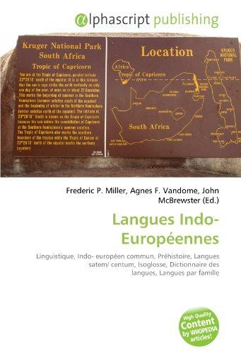 Langues Indo-Européennes: Linguistique, Indo- européen commun, Préhistoire, Langues satem/ centum, Isoglosse, Dictionnaire des langues, Langues par famille