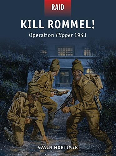 Kill Rommel!: Operation Flipper 1941 (Raid) por Gavin Mortimer