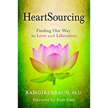 Heartsourcing: Finding Our Way to Love and Liberation