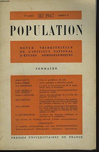 POPULATION, REVUE TRIMESTRIELLE DE L'INSTITUT NATIONAL D'ETUDES DEMOGRAPHIQUES 2e ANNEE, N°4, OCT-DEC 1947. ROBERT DEBRE: SANTE PUBLIQUE ET SECURITE SOCIALE/ W.S. THOMSON: LA PAIX ET L'ACCROISSEMENT DE LA POPULATION DANS LE PACIFIQUE / ...
