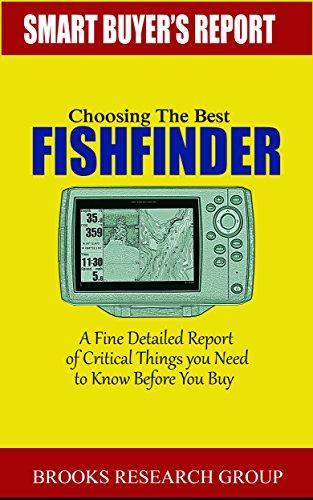Choosing The Best Fishfinder: A Fine Detailed Report Of Things to Know Before Buy, Reviews on Humminbird Fishfinders, Garmin Fishfinders,Lowrance Fishfinders,Deeper Fishfinders (English Edition) (Combo Gps Fishfinder)