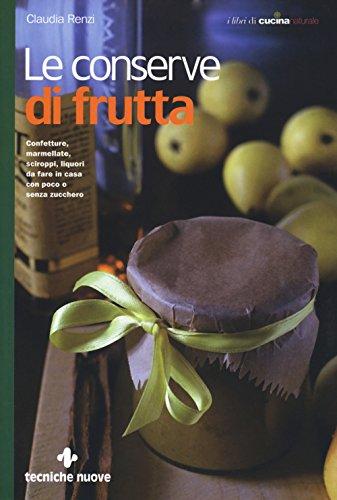 scaricare ebook gratis Le conserve di frutta PDF Epub