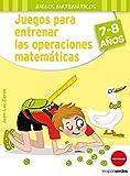 Juegos para entrenar las operaciones matemáticas 7-8...