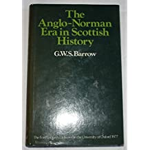 The Anglo-Norman Era in Scottish History (Ford Lectures)