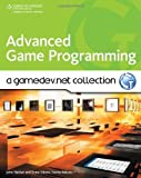 Advanced Game Programming: A GameDev.net Collection by John Hattan (2009-03-05)