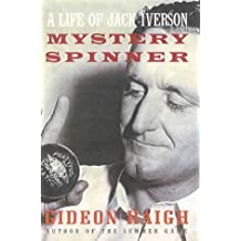 Mystery Spinner: a Life of Jack Iverson: The Story of Jack Iverson