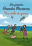 Telecharger Livres Les grandes grandes vacances Tome 01 Une drole de guerre (PDF,EPUB,MOBI) gratuits en Francaise