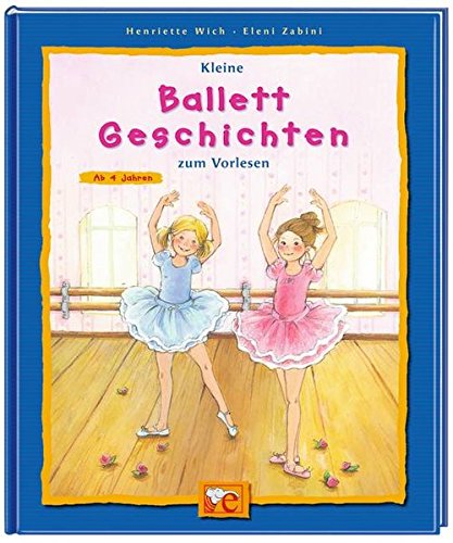 Kleine Ballett-Geschichten zum Vorlesen (Kleine Geschichten zum Vorlesen)