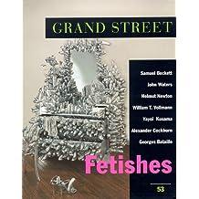 Fetishes: 53 (Grand Street)