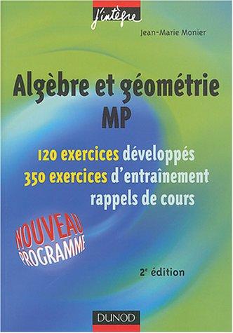 Exercices de mathématiques : Algèbre et géométrie MP, 2e année - Série pour MP, PSI, PC, PT