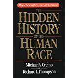 The Hidden History of the Human Race: Major Scientific Coverup Exposed by Michael A. Cremo (1994-08-02)
