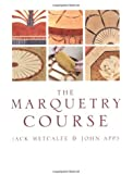 The Marquetry Course: For Furniture Makers