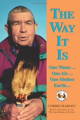 The Way It Is: One Water, One Air, One Mother Earth by Corbin Harney (2009-07-31)