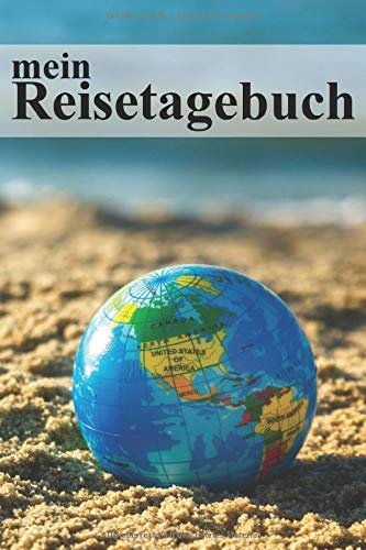 """mein Reisetagebuch: \""""Strand und Globus\"""" zum Selberschreiben, Selbstgestalten und Ausfüllen. inkl. Urlaubs-Checkliste, Weltkarte und Reise Tipps gegen Jetlag. Tagebuch, Reisebuch oder als Geschenk."""