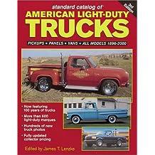 Standard Catalog of American Light-Duty Trucks: Pickups, Panels, Vans All Models 1896-2000