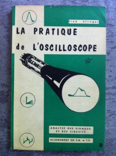 La pratique de l'oscilloscope par Klinger Fred