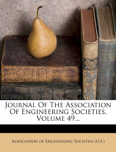 Journal Of The Association Of Engineering Societies, Volume 49...