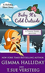 Baby It's Cold Outside: a Tahoe Tessie Mysteries holiday short story (English Edition)
