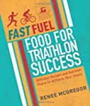 Fast Fuel: Food for Triathlon Success...