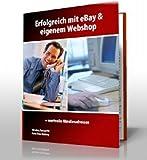 Erfolgreich mit eBay & eigenem Webshop ein Geschäft gründen