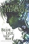 Blue Lily, Lily Blue  by Maggie Stiefvater par Stiefvater