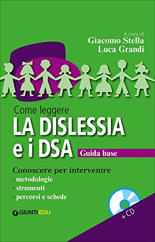 Come leggere la dislessia e i DSA. Con CD Audio