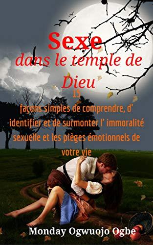 Couverture du livre Sexe dans le temple de Dieu: 15 façons simples de comprendre, d' identifier et de surmonter l' immoralité sexuelle et les pièges émotionnels de votre vie