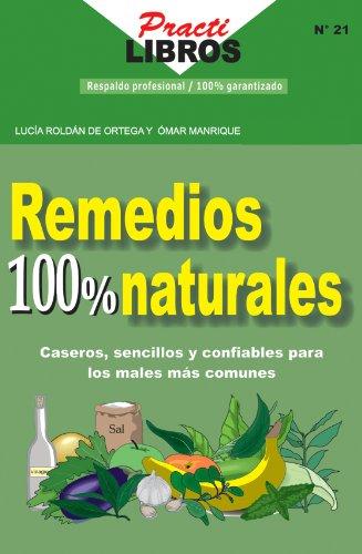 Remedios 100 % Naturales (Practilibros) por OMAR ORTEGA