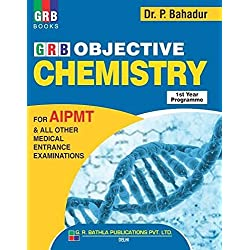 GRB OBJECTIVE CHEMISTRY FOR MEDICAL ENTRANCE 1ST YEAR BY DR.P BAHADUR