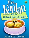 Mrs. Kaplan and the Matzoh Ball of Death: A Mrs. Kaplan Mystery