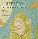 L'alfabeto del bambino naturale. Ediz. illustrata