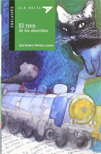El tren de los aburridos (Ala Delta (Serie Verde)) por Jose Antonio Ramirez Lozano